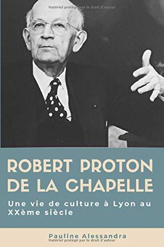 Livre : biographie de Robert Proton de la Chapelle
